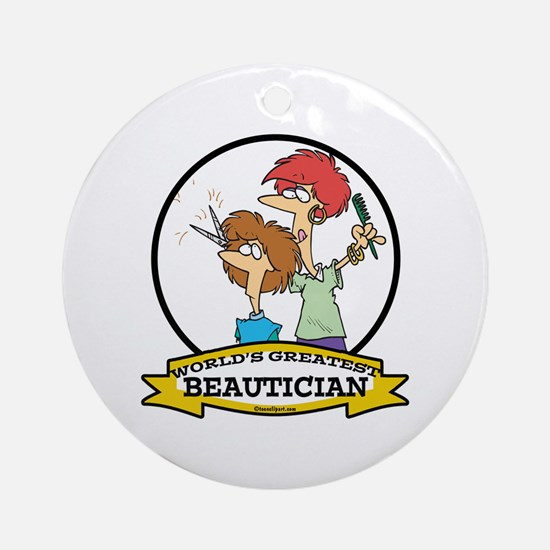 WORLDS GREATEST BEAUTICIAN Ornament (Round)