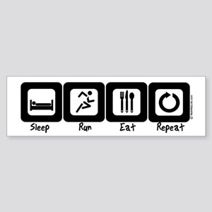 Sleep- Run- Eat- Repeat Bumper Sticker