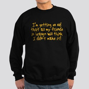Getting Old Sweatshirt (dark)