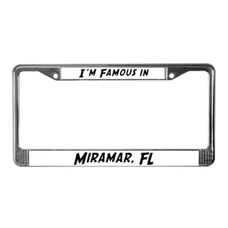 Famous in Miramar License Plate Frame