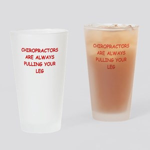 chiropractor joke Drinking Glass