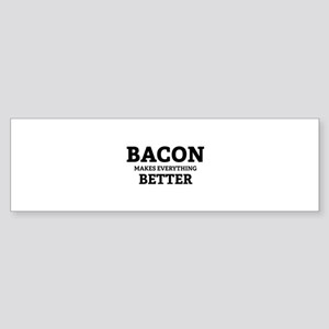 Bacon makes everything better Sticker (Bumper)
