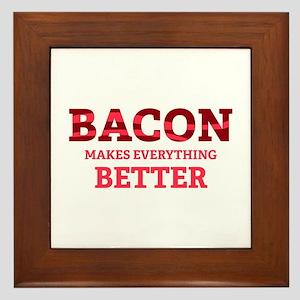 Bacon makes everything better Framed Tile