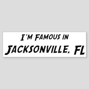 Famous in Jacksonville Bumper Sticker