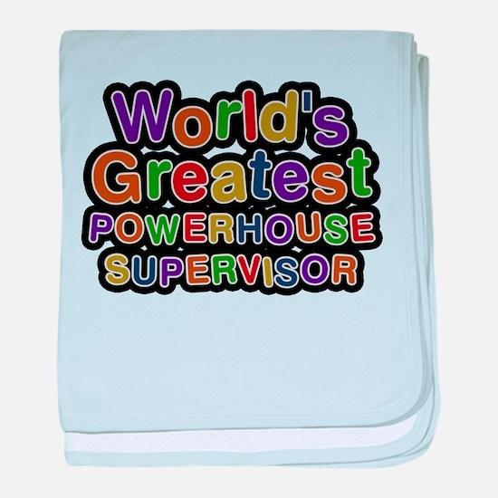 Worlds Greatest POWERHOUSE SUPERVISOR baby blanket