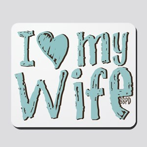 I heart my Wife Mousepad