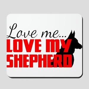 Love Me, Love My Shepherd Mousepad