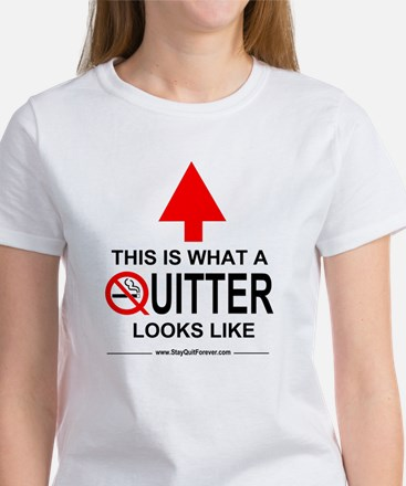 What A Quitter Looks Like Women's T-Shirt