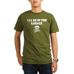 I'll be in the garage Organic Men's T-Shirt (dark)