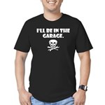 I'll be in the garage Men's Fitted T-Shirt (dark)