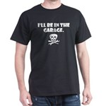 I'll be in the garage Dark T-Shirt