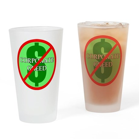 """Corporate Greed"" Drinking Glass"
