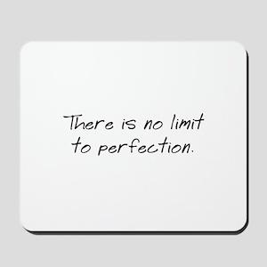 No Limit to Perfection Mousepad