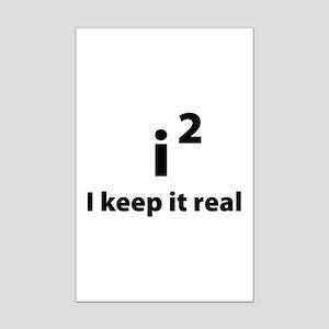 I keep it real Mini Poster Print