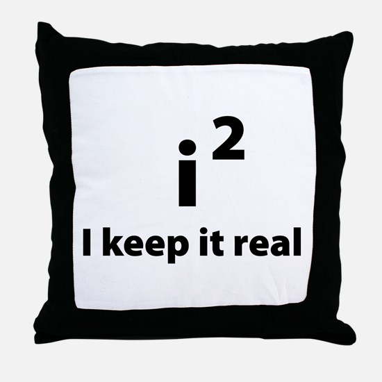 I keep it real Throw Pillow