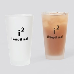 I keep it real Drinking Glass