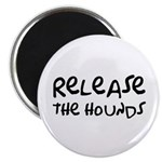 Release The Hounds Magnet