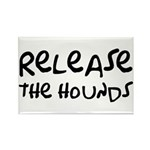 Release The Hounds Rectangle Magnet