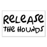 Release The Hounds Sticker (Rectangle)