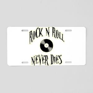 Rock N Roll Never Dies Aluminum License Plate
