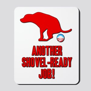 Another Shovel-Ready Job Anti Obama Mousepad
