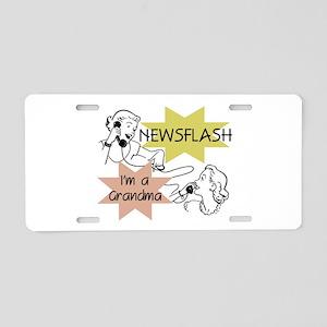 Newsflash I'm a Grandma Aluminum License Plate