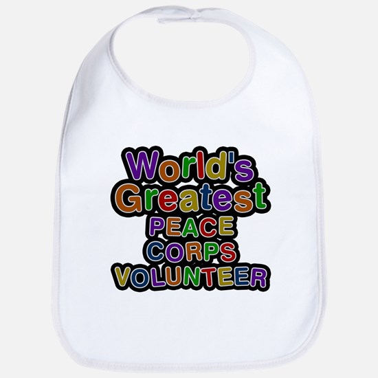 Worlds Greatest PEACE CORPS VOLUNTEER Baby Bib