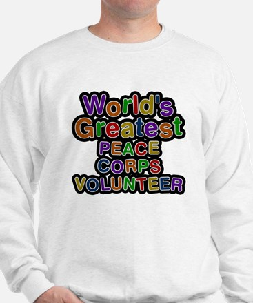 Worlds Greatest PEACE CORPS VOLUNTEER Sweatshirt