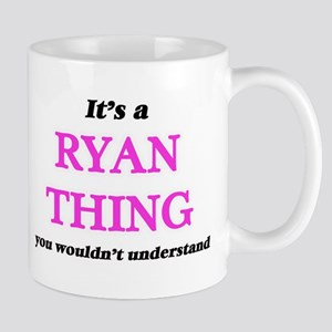 It's a Ryan thing, you wouldn't under Mugs
