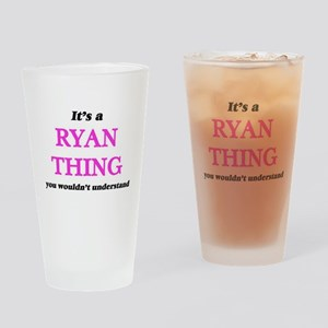 It's a Ryan thing, you wouldn&# Drinking Glass