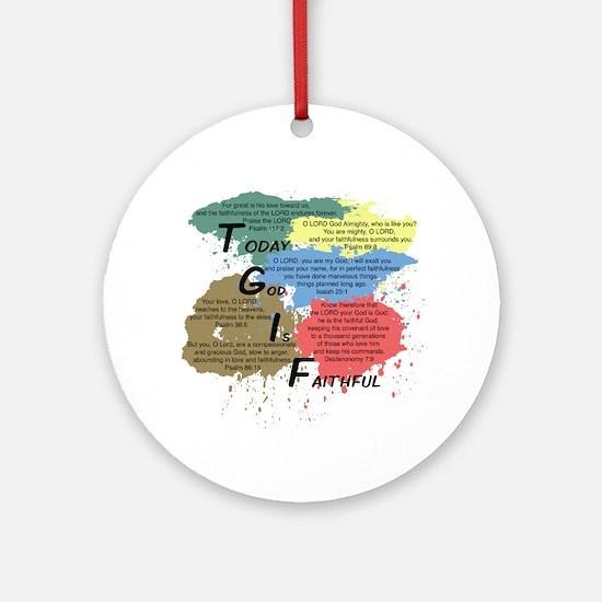 TGIF (Today God Is Faithful) Ornament (Round)