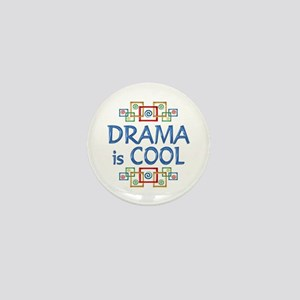 Drama is Cool Mini Button