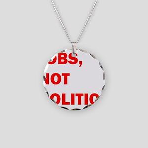 JOBS, NOT POLITICS Necklace Circle Charm