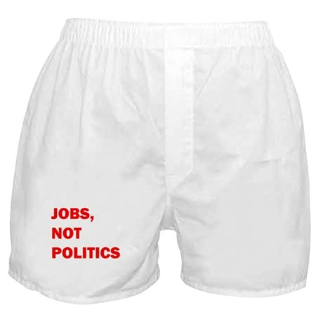 JOBS, NOT POLITICS Boxer Shorts