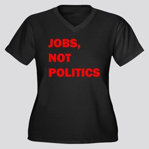 JOBS, NOT POLITICS Women's Plus Size V-Neck Dark T