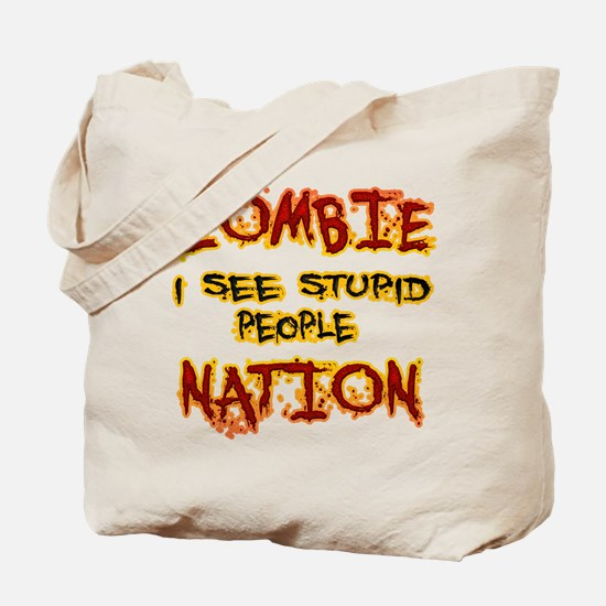 Zombie Nation I See Stupid People Tote Bag