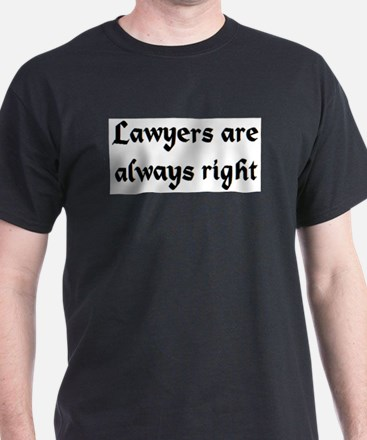 lawyers always right T-Shirt