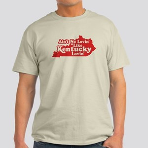 Ain't No Lovin' Like Kentucky Lovin' Light T-Shirt