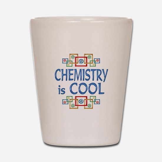 Chemistry is Cool Shot Glass