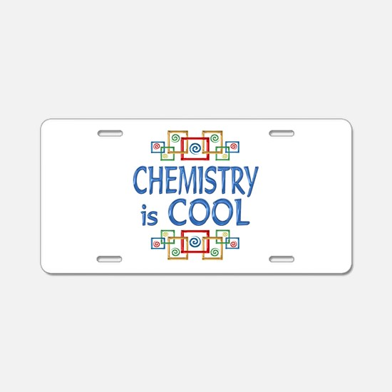 Chemistry is Cool Aluminum License Plate