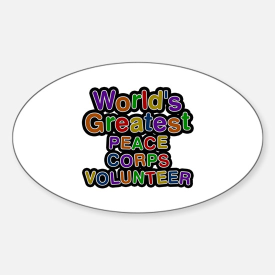 World's Greatest PEACE CORPS VOLUNTEER Oval Sticke