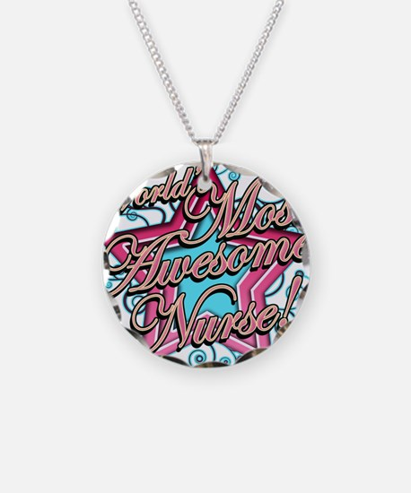 Worlds Most Awesome Nurse Necklace Circle Charm