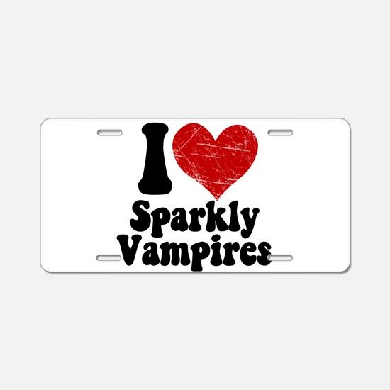 I Love Sparkly Vampires Aluminum License Plate