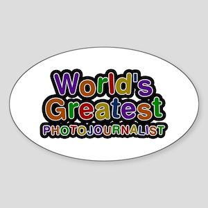 World's Greatest PHOTOJOURNALIST Oval Sticker