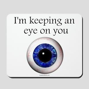 Keeping an Eye on You Mousepad
