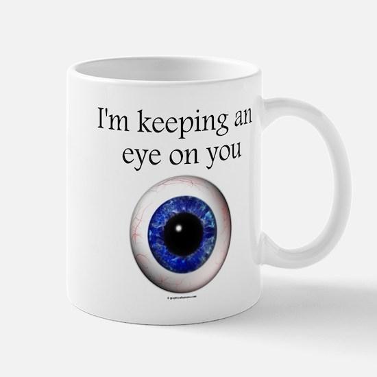 Keeping an Eye on You Mug