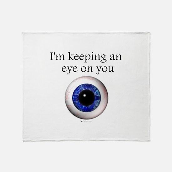 Keeping an Eye on You Throw Blanket