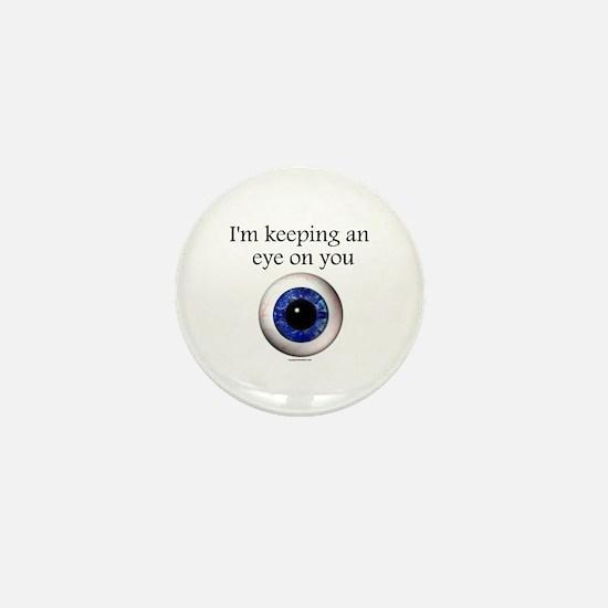 Keeping an Eye on You Mini Button