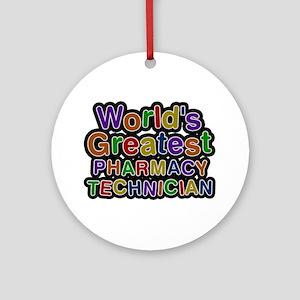World's Greatest PHARMACY TECHNICIAN Round Ornamen