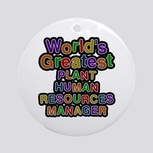 World's Greatest PLANT HUMAN RESOURCES MANAGER Rou